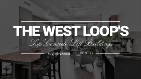 Top Concrete Loft Buildings in The West Loop