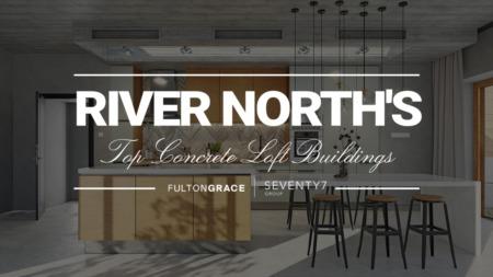 Top River North Concrete Loft Buildings