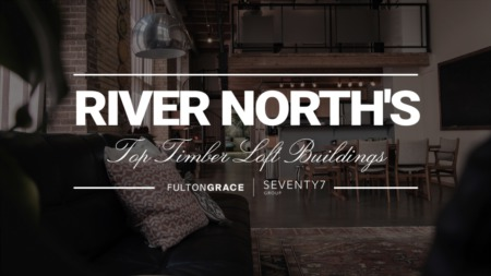 The Best Timber Loft Buildings in River North Chicago