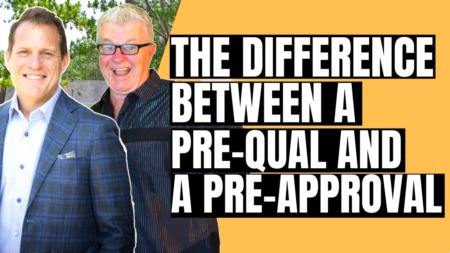 The Difference Between A Pre-Qualification And A Pre-Approval In Real Estate
