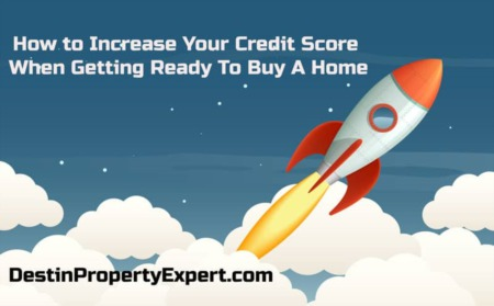How to Increase Your Credit Score When Getting Ready To Buy A Home