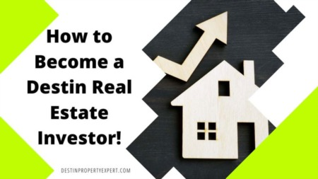 How to Become a Destin Real Estate Investor!