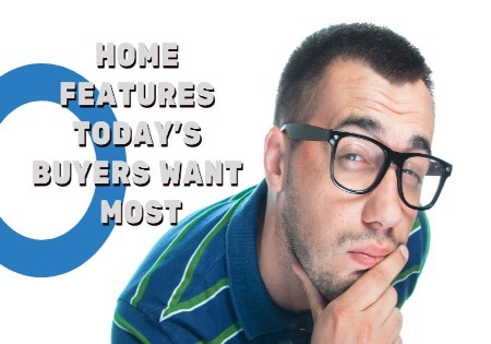 Home Features Today's Buyers Want Most