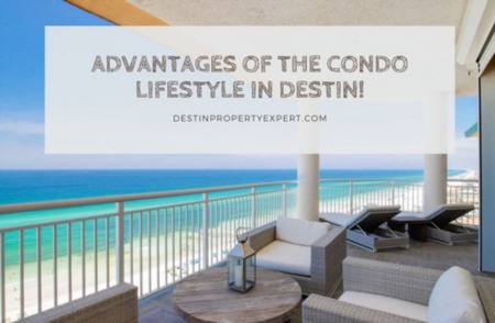 Advantages of the Condo Lifestyle In Destin!