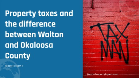 Property taxes and the difference between South Walton and Okaloosa County