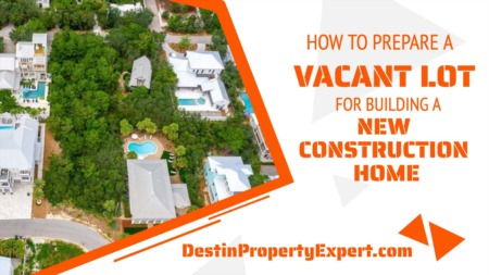 How To Prepare A Vacant Lot For Building A New Construction Home