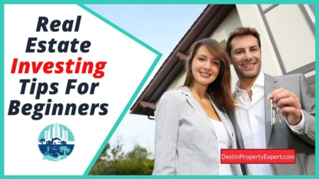 9 Real Estate Investing Tips around 30A Florida for Beginners