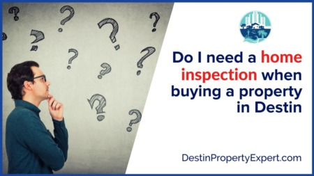 Do You Need a Home Inspection When Buying a Home in Destin?