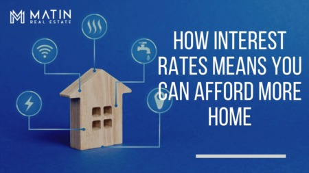 How Interest Rates Means You Can Afford More Home