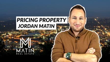 Jordan Matin - Pricing Property