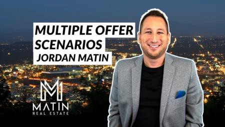 Jordan Matin - Multiple Offer Scenarios