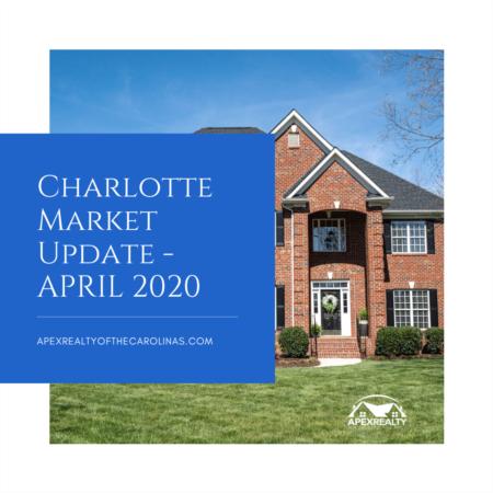 Charlotte Market Stats – April 2020 | Apex Realty of the Carolinas