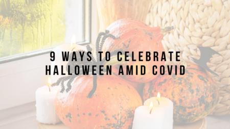 9 Ways to Celebrate Halloween Amid COVID