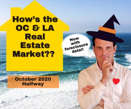 LA & OC Housing Market Update with Foreclosure Data (San Diego, too) - October 2020 - Halfway