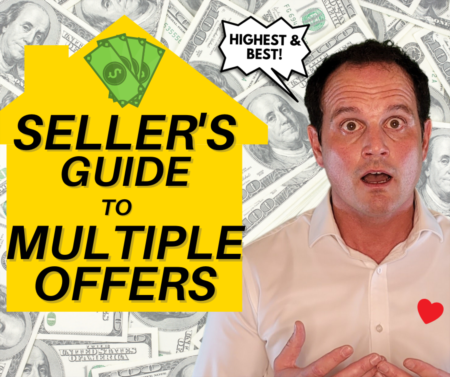 Sellers: Handling Multiple Offers in Real Estate to get Highest & Best!