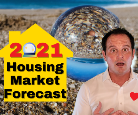 2021 Housing Market Predictions & Prognostications for California and Beyond
