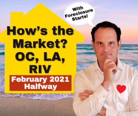 LA, RV & OC Housing Market Update with Foreclosure Data - February 2021 - Halfway