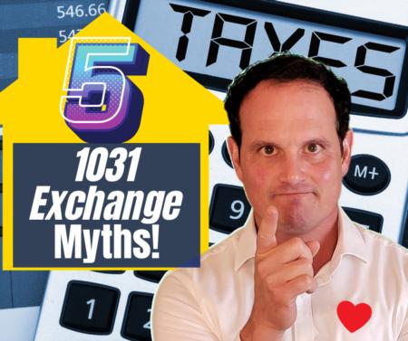 1031 exchange rules being broken? Five 1031 Exchange Myths!