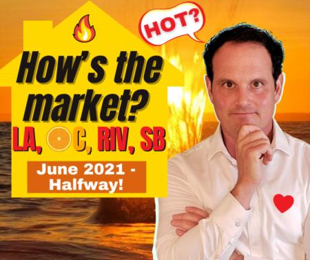 LA, Riverside, SB, Orange County Real Estate Update - June - Halfway!
