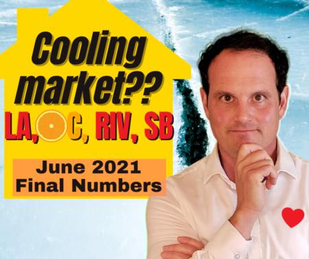 LA, Riverside, San Bernardino, OC Housing June 2021 Wrap Up!