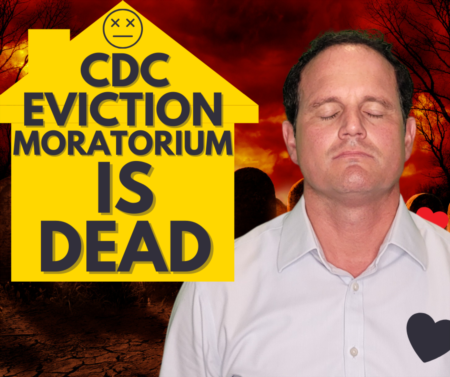 CDC Eviction Moratorium is dead! Who is affected and will there be another eviction moratorium?