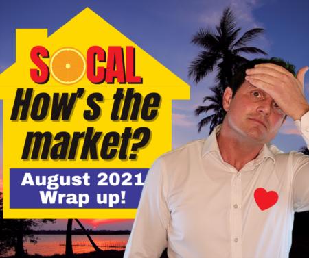 SoCal - LA, Riverside, San Bernardino, Ventura, San Diego & OC Housing Market 2021 - August!