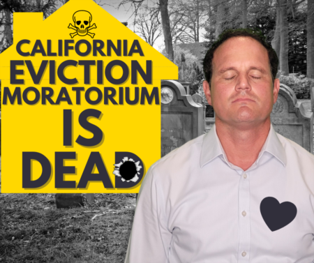 California Eviction Moratorium is DEAD: Who can be evicted now in California?