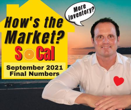 SoCal - LA, Riverside, San Bernardino, Ventura, San Diego & OC Housing Market 2021 - September!