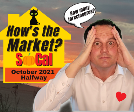 Southern California Real Estate Market Update with Foreclosure Data - October 2021 - Halfway!