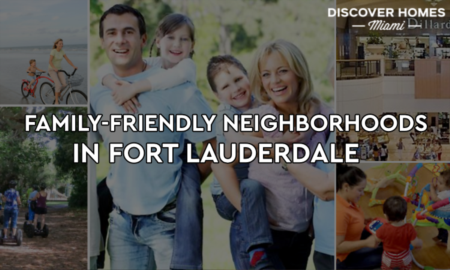 Top 8 Family-Friendly Neighborhoods in Fort Lauderdale