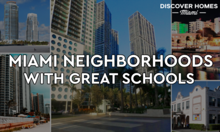 8 Miami Neighborhoods With The Best Schools