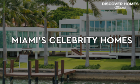 10 Most Popular Celebrity Homes In Miami