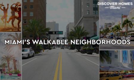 9 Most Walkable Miami Neighborhoods
