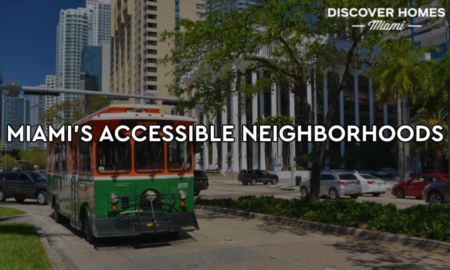 10 Most Accessible Miami Neighborhoods