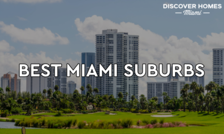 8 Best Suburbs In Miami | Miami's Best Places to Live