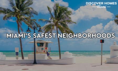 12 of Miami's Safest Neighborhoods