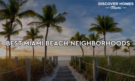 The 7 Best Neighborhoods in Miami Beach, FL