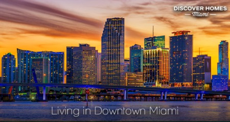 Living in Downtown Miami, FL: 2021 Neighborhood Guide