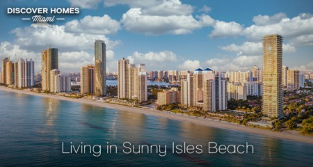 Living in Sunny Isles Beach, FL: 2021 Community Guide