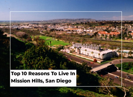 Top 10 Reasons To Live In Mission Hills, San Diego