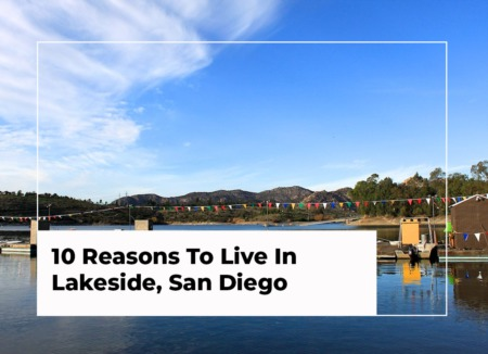 10 Reasons To Live In Lakeside, San Diego