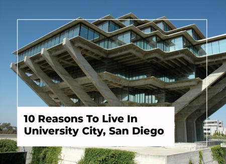 10 Reasons To Live In University City, San Diego