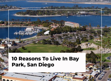 10 Reasons to Live in Bay Park, San Diego