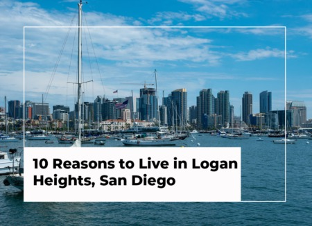 10 Reasons to Live in Logan Heights, San Diego