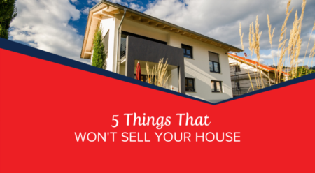 5 Things That Won't Sell Your House