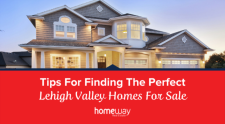 Tips For Finding The Perfect Lehigh Valley, PA Homes For Sale