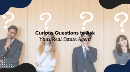 14 Curious Questions to Ask Your Real Estate Agent