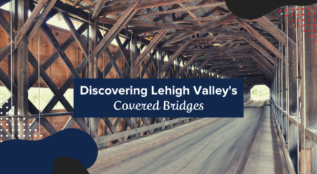 Discovering Lehigh Valley's Covered Bridges