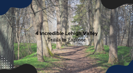 4 Incredible Lehigh Valley Trails To Explore