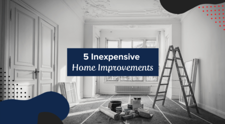 5 Inexpensive Home Improvements That Can Drastically Increase Value